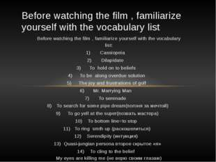 Before watching the film , familiarize yourself with the vocabulary list: Cas