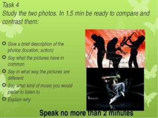 Task 4 Study the two photos. In 1.5 min be ready to compare and contrast them