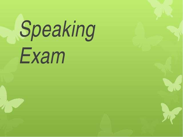 Speaking Exam