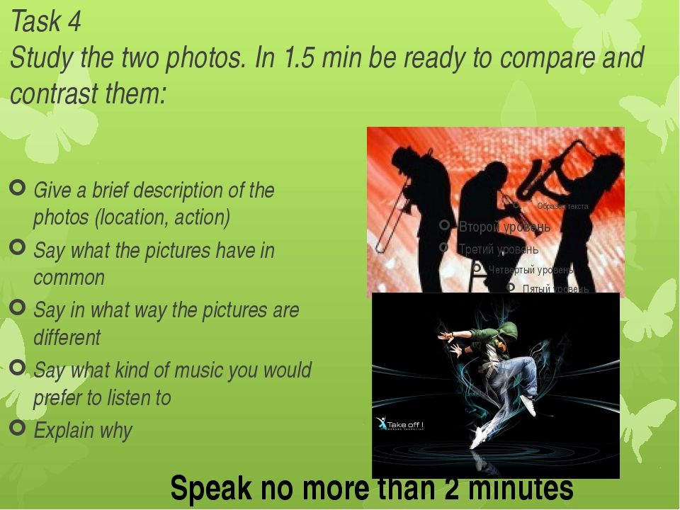 Task 4 Study the two photos. In 1.5 min be ready to compare and contrast them...
