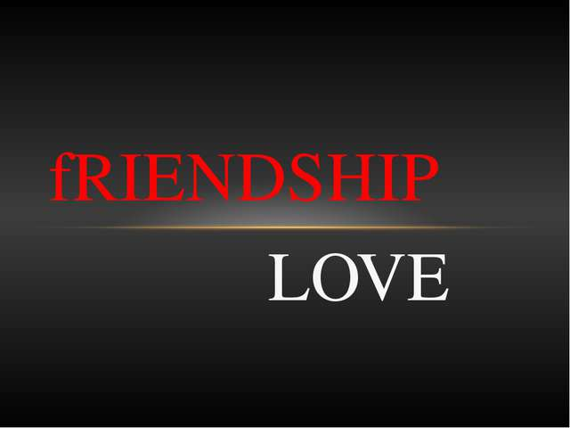 LOVE fRIENDSHIP