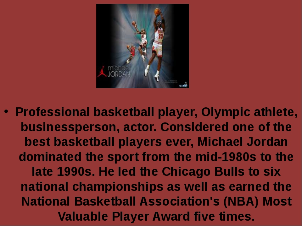Professional basketball player, Olympic athlete, businessperson, actor. Cons...