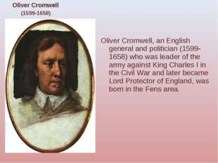 Oliver Cromwell, an English general and politician (1599-1658) who was leader
