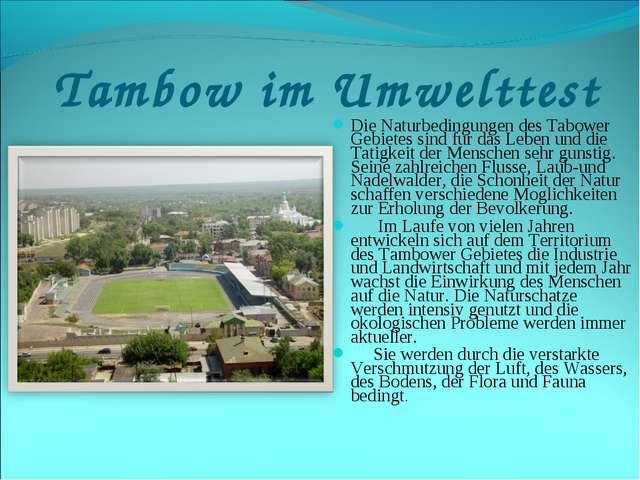 Tambow im Umwelttest Die Naturbedingungen des Tabower Gebietes sind fur das...