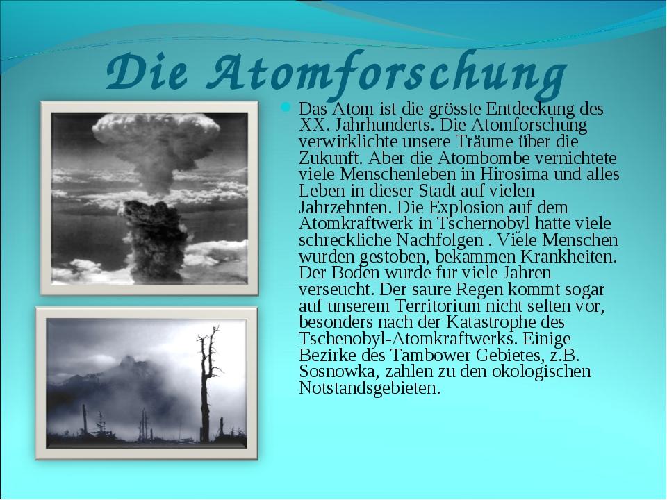 Die Atomforschung Das Atom ist die grösste Entdeckung des XX. Jahrhunderts. D...