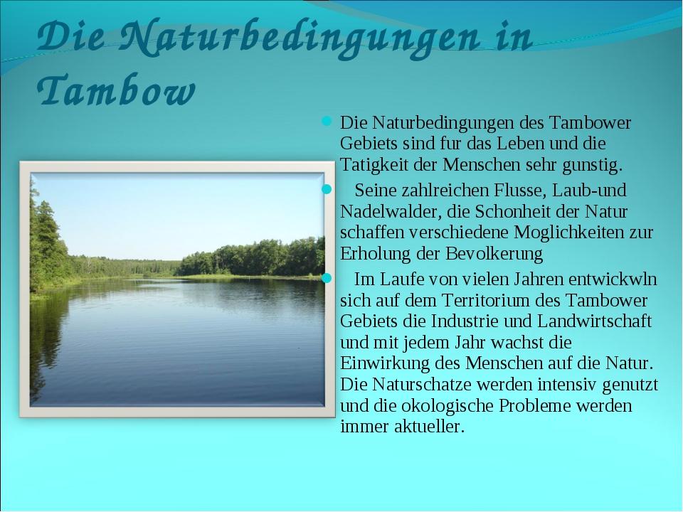 Die Naturbedingungen in Tambow Die Naturbedingungen des Tambower Gebiets sind...