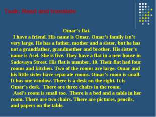 Omar's flat. I have a friend. His name is Omar. Omar's family isn't very larg