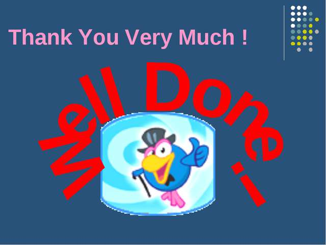 Thank You Very Much !
