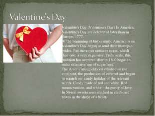 Valentine's Day (Valentine's Day) In America, Valentine's Day are celebrated