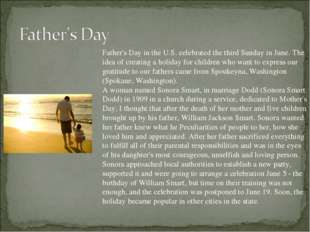 Father's Day in the U.S. celebrated the third Sunday in June. The idea of cre