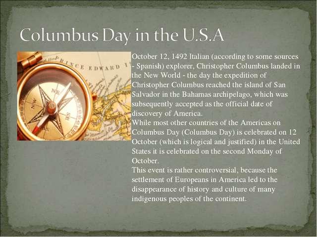 October 12, 1492 Italian (according to some sources - Spanish) explorer, Chri...