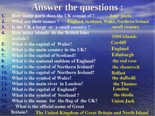 Answer the questions : How many parts does the UK consist of ? What are their