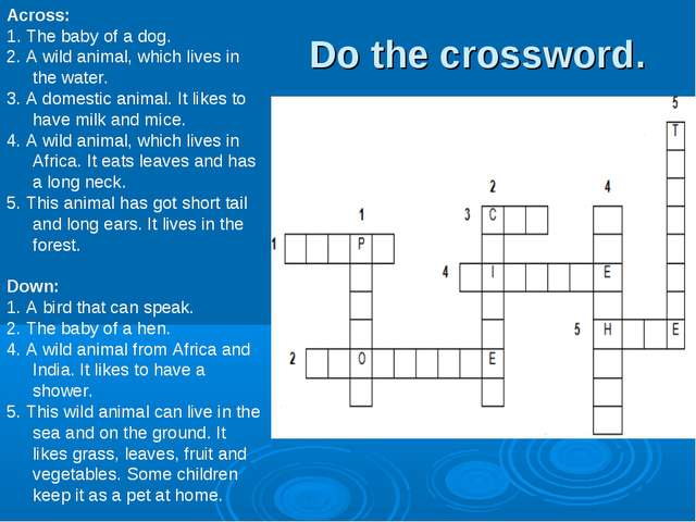 Across: 1. The baby of a dog. 2. A wild animal, which lives in the water. 3....