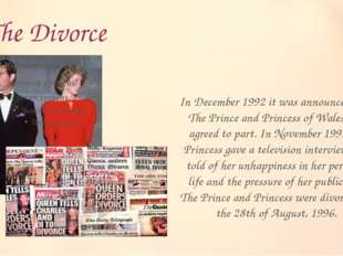 The Divorce In December 1992 it was announced that The Prince and Princess of