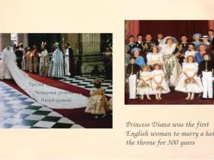 Princess Diana was the first English woman to marry a heir to the throne for