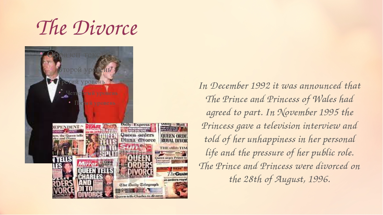The Divorce In December 1992 it was announced that The Prince and Princess of...