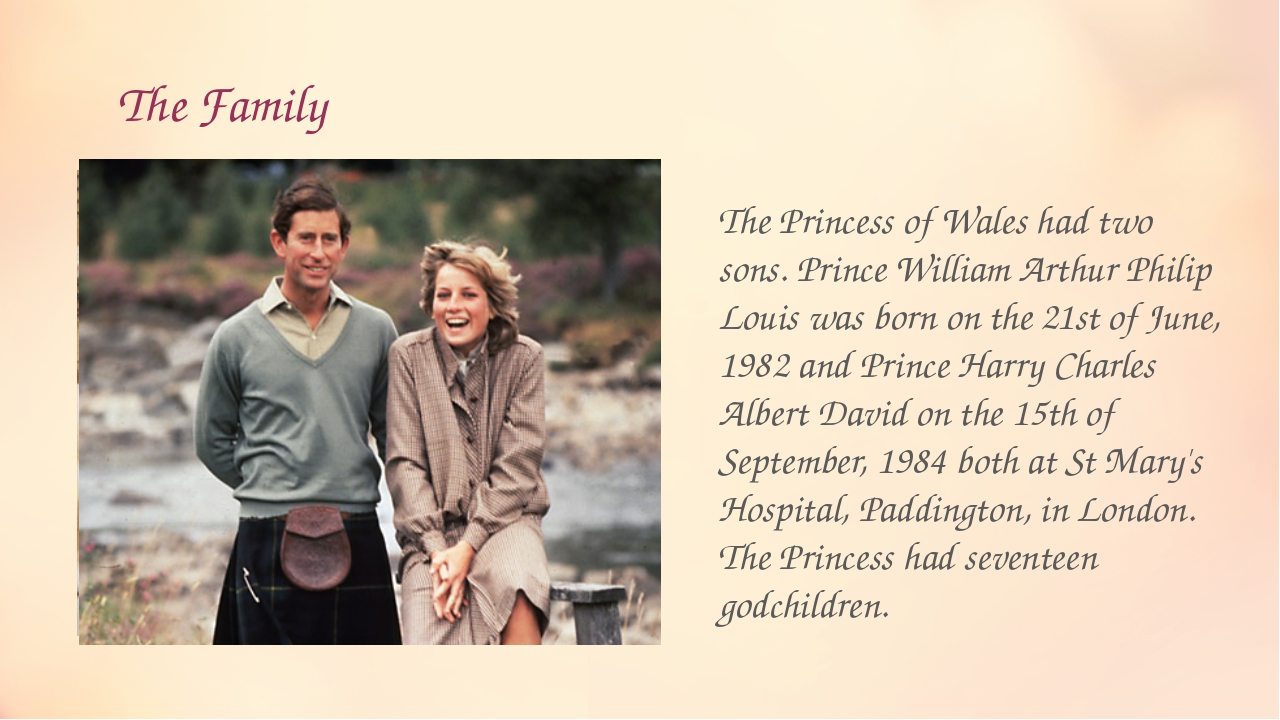 The Family The Princess of Wales had two sons. Prince William Arthur Philip...