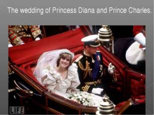 The wedding of Princess Diana and Prince Charles.