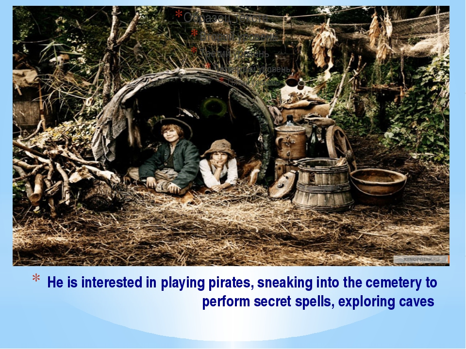 He is interested in playing pirates, sneaking into the cemetery to perform se...