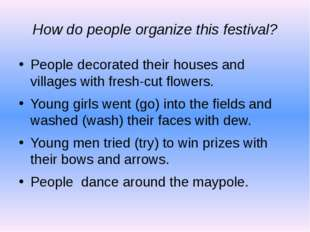 How do people organize this festival? People decorated their houses and villa