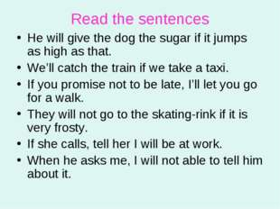 Read the sentences He will give the dog the sugar if it jumps as high as that