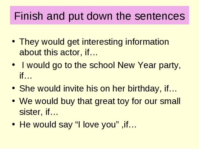 Finish and put down the sentences They would get interesting information abou...