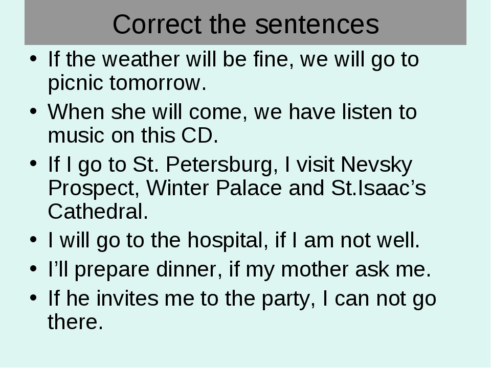 Correct the sentences If the weather will be fine, we will go to picnic tomor...