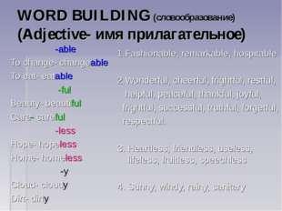 WORD BUILDING (словообразование) (Adjective- имя прилагательное) -able To cha