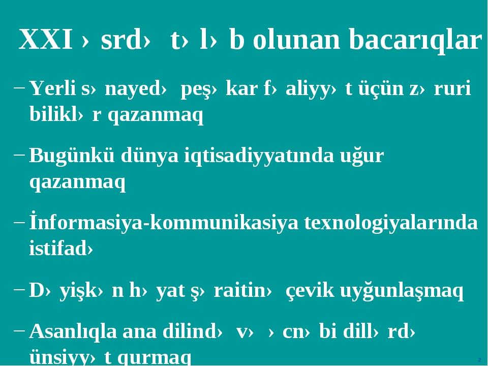 Yerli sənayedə peşəkar fəaliyyət üçün zəruri biliklər qazanmaq Bugünkü dünya...