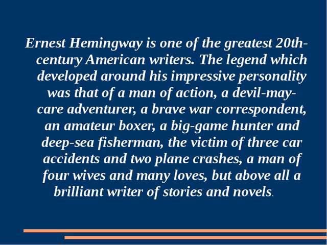 Ernest Hemingway is one of the greatest 20th-century American writers. The le...